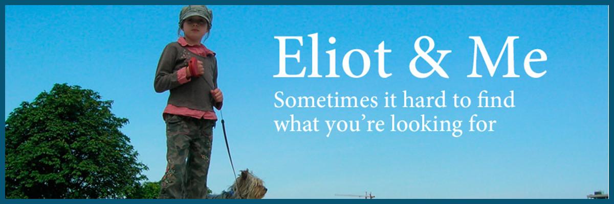 Eliot & Me
